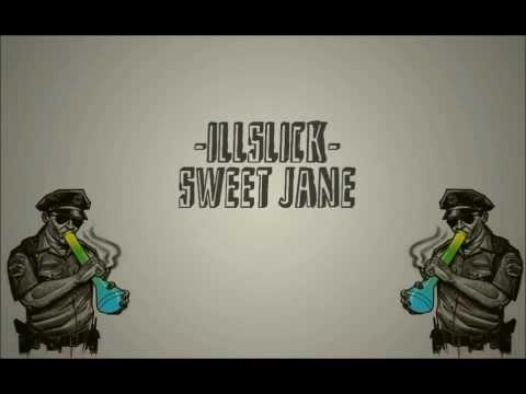 ILLSLICK-Sweet Jane ชูบ้องขึ้นแล้วหมุน) เนื้อเพลง