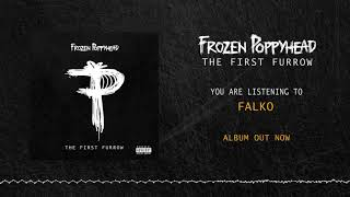Frozen Poppyhead - Falko (OFFICIAL AUDIO)