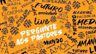 PERGUNTE AOS PASTORES 31/03 - Live de perguntas e respostas