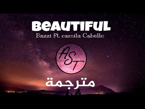 Bazzi - Beautiful Ft.Camila Cabello | Lyrics Video | مترجمة