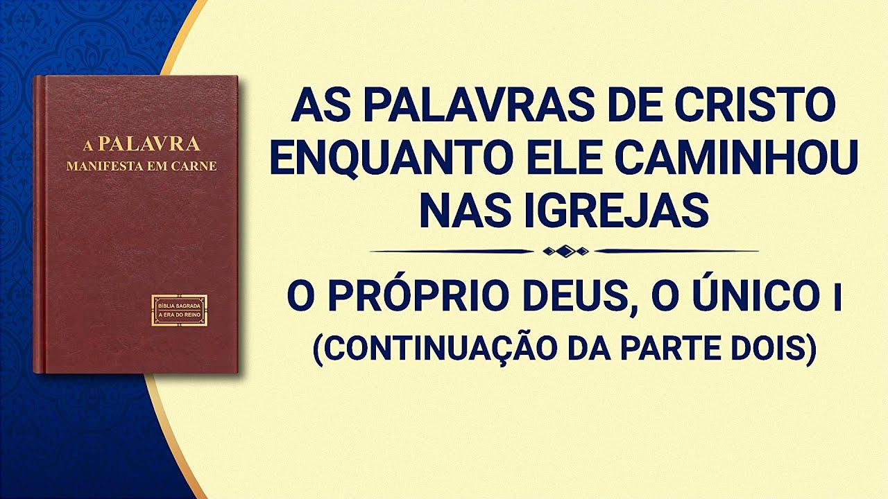 """Palavra de Deus """"O Próprio Deus, o Único I A autoridade de Deus (I)"""" (Continuação da parte dois)"""