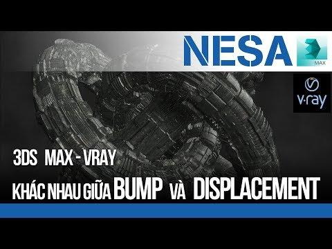🔰 Sự khác nhau giữa Bump và Displacement ⚜️ NESA iCAD