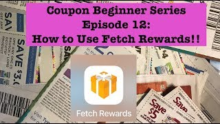 Coupon Beginner Series Ep 12: How to Use Fetch Rewards Rebate App to get Gift Cards!!!!!