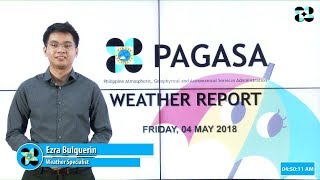 Public Weather Forecast Issued at 4:00 AM May 04, 2018