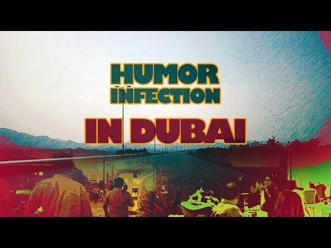 Humor Infection - The first International show in Dubai.