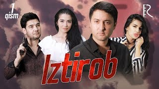 Iztirob (o'zbek serial) | Изтироб (узбек сериал) 1-qism