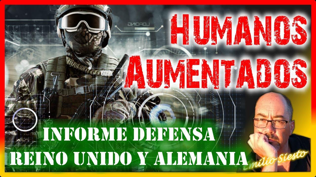 HUMANOS AUMENTADOS: Aviso Urgente Ministerio Defensa Británico-Alemán. Informe Oficial Ciberhumanos