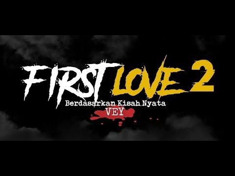 Cerita Horor True Story #79 - First Love 2