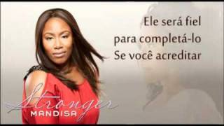 "Mandisa - Stronger- ""Mais Forte"" (Do próximo Album What If We Were Real) Tradução"
