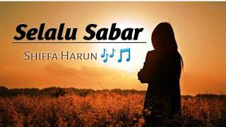 Download Lagu selalu sabar - shiffa harun 🎶🎶 mp3