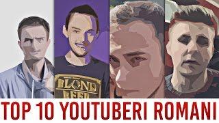 TOP 10 YOUTUBERI ROMANI