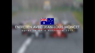 Entretien avec Jean-Louis Moncet après le Grand Prix d'Australie 2019
