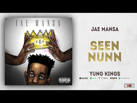 "Jae Mansa –  ""Seen Nunn"""