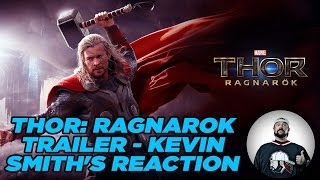 THOR: RAGNAROK TRAILER - KEVIN SMITH'S REACTION
