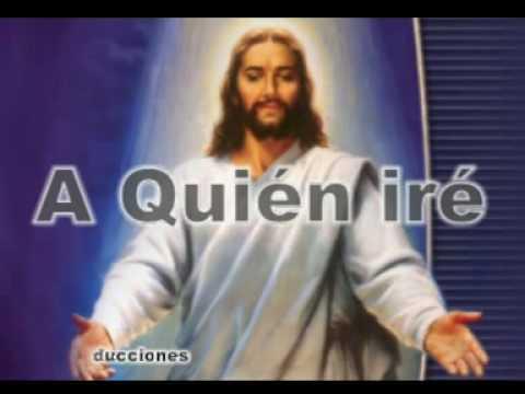 A Quien Ire - Luis e. Espinoza