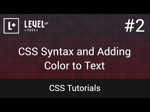 CSS Tutorials #2 - CSS Syntax and Adding Color to Text