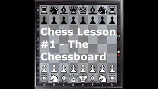 Chess Lesson #1 - The Chessboard
