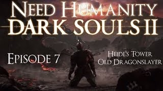 Dark Souls II Playthrough Ep 7: Heide's Tower & Old Dragonslayer