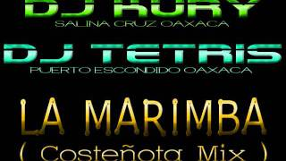 DJ Kury Ft. DJ Tetris - La Marimba ( Costeñota Mix ) 2011