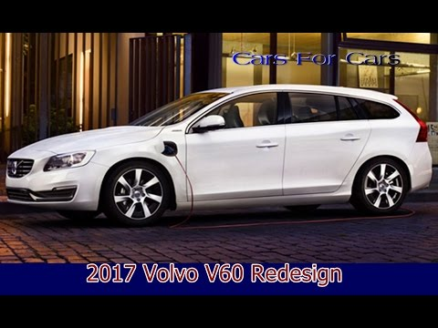2017 New Volvo V60 Redesign Review Youtube