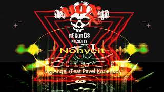 Nohycit - My Angel (Feat Pavel Korjenko)