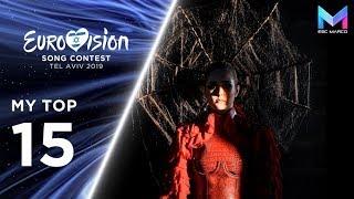 Eurovision 2019 Season - MY TOP 15 (so far) | (12/01/19)