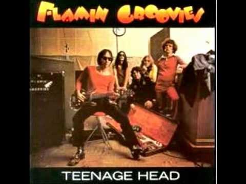 "The Flamin' Groovies ""Teenage Head"""