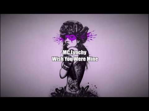 MC Lynchy - Wish You Were Mine [HQ][DL]