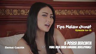 Video 5 Tips Bercinta yang Paling Bisa Bikin Ranjang Goyang | Tips Malam Jumat eps. 015 | SASSHA CARISSA download MP3, 3GP, MP4, WEBM, AVI, FLV November 2018