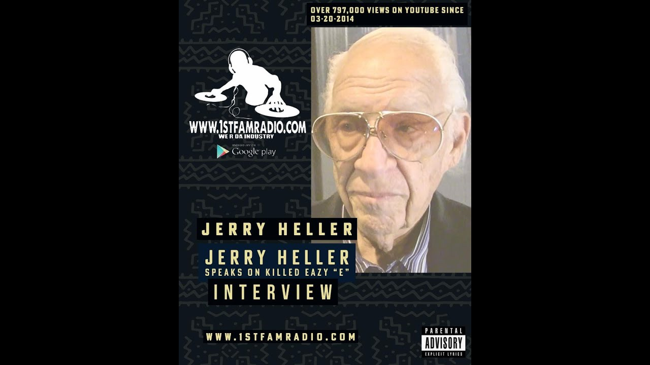 Easy E Funeral: JERRY HELLER SPEAKS ON WHO KILLED EAZY E