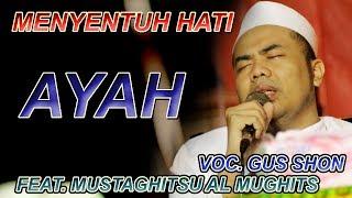 Menangislah! Ayah - Gus Shon feat. JSN Mustaghitsu Al Mughits (Versi Terbaru)