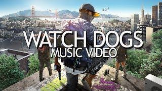 WATCH DOGS 2 [MUSIC VIDEO]