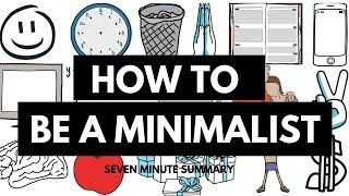 HOW TO BE A MINIMALIST / ANIMATED SUMMARY OF ESSENTIAL ESSAYS BY THE MINIMALISTS