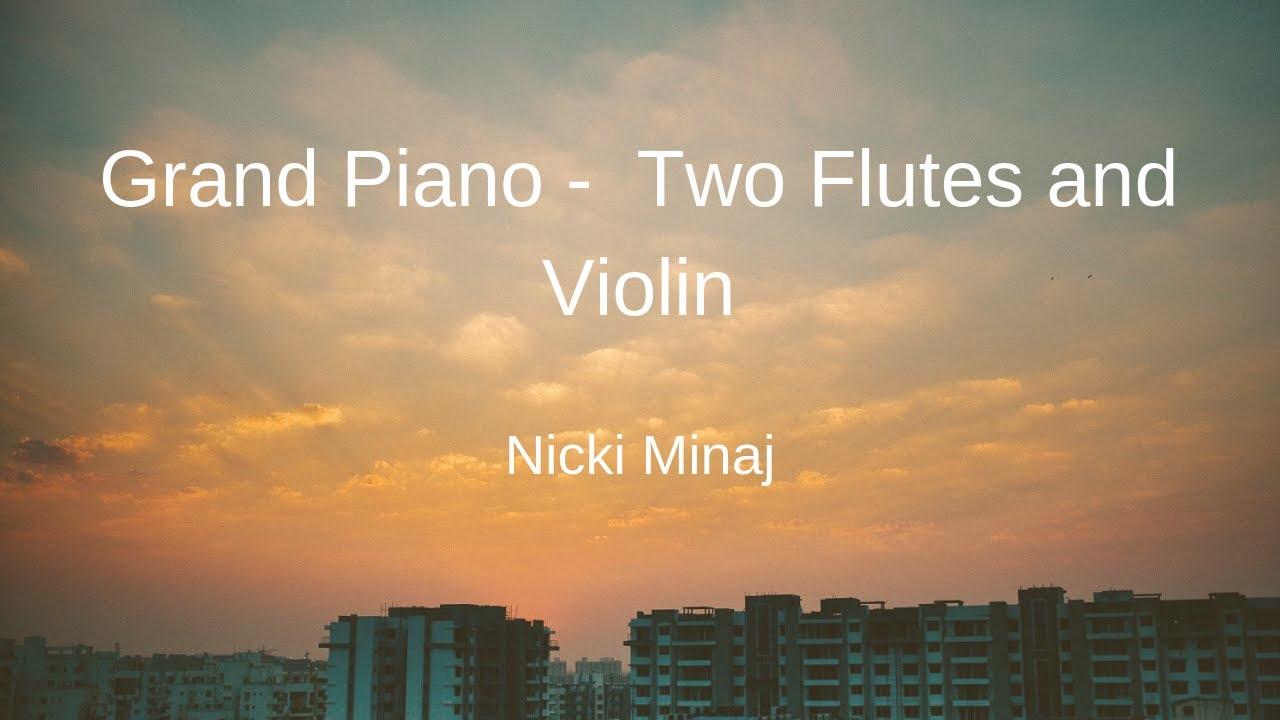 Nicki Minaj Grand Piano Flute And Violin Sheet Music