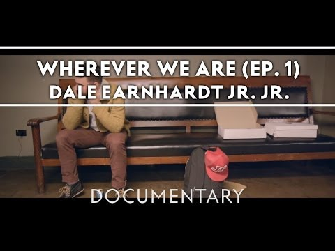 Dale Earnhardt Jr. Jr. - Wherever We Are (Episode One) [Documentary]