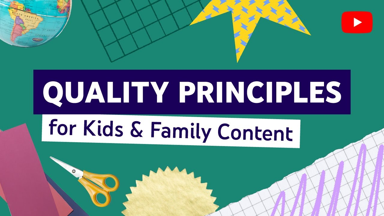 Best Practices for Kids & Family Content (High & Low Quality Principles)