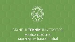 İTÜ Makina Fakültesi Malzemeve İmalat Grubu