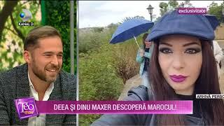 Teo Show (12.12.2017) - Deea si Dinu Maxer descopera Marocul! Partea III