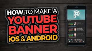 How To Make A Youtube Banner On iOS and Android