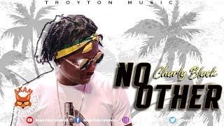 Charly Black - No Other [Love Rapture Riddim] March 2020