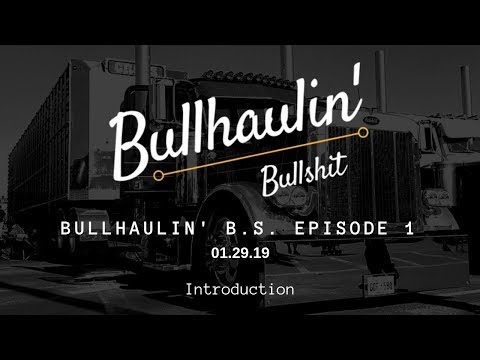 Bullhaulin' B.S.  Episode 1 - Introduction | Chrome and Steel Radio