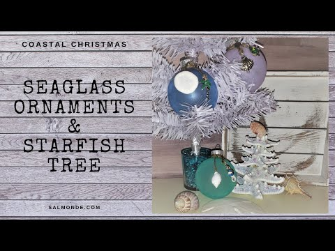 Coastal Christmas Crafts ~ Seaglass Ornaments And Starfish Tree