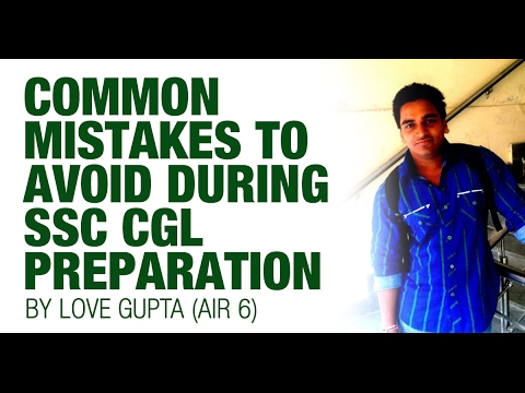 AIR 6 CGL 2015 Love Gupta - Common Mistakes to be avoided during SSC CGL Preparation - Unacademy