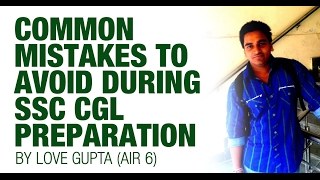 AIR 6 CGL 2015 Love Gupta - Common Mistakes to be avoided during SSC CGL Preparation - Unacademy Video