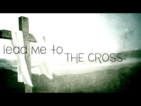 Lead Me to the Cross w/ Lyrics (Hillsong)