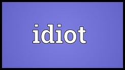 Idiot Meaning