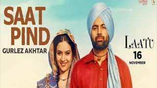 Satt Pind||Gurlez Akhtar (Laatu)Movies||New Video 2018||Punjabi movies production