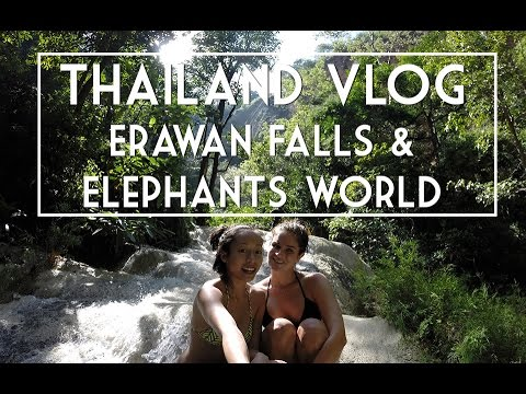 THAILAND VLOG (part 1) | Erawan Falls & Elephants World