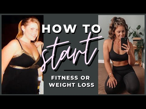 How To Start Your Weight Loss & Fitness Journey