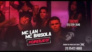 Mc Lan E Mc Brisola Marolada Clipe DJ LK.mp3